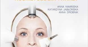 Praktyczna kosmetologia krok po kroku. Kosmetologia twarzy